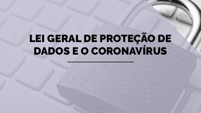 Lei Geral de Proteção de Dados e o Coronavírus