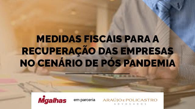 Medidas fiscais para a recuperação das empresas no cenário de pós Pandemia