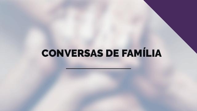 Conversas de Família