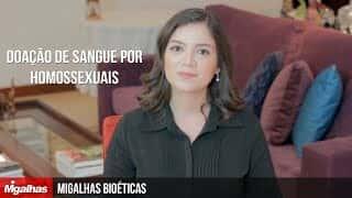 Migalhas Bioéticas - Doação de sangue por homossexuais