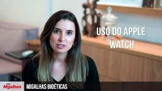 Migalhas Bioéticas - Uso do Apple Watch