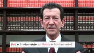 Gramatigalhas - Sob o fundamento ou Sobre o fundamento?