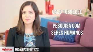 Caso Tuskegee - Pesquisa com seres humanos