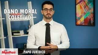 Papo Jurídico - Dano moral coletivo