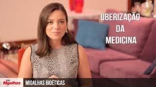 Migalhas Bioéticas - Uberização da Medicina