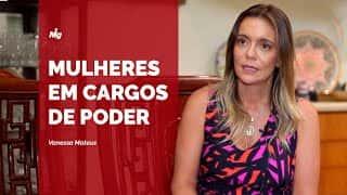Vanessa Mateus - Mulheres em cargos de poder