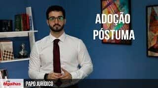 Papo Jurídico - Adoção Póstuma