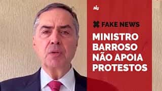 Fake news: Ministro Barroso não apoiou manifestações