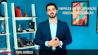 Papo Jurídico - Empresas em recuperação judicial x licitação