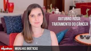 Migalhas Bioéticas - Outubro Rosa: Câncer