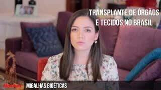 Migalhas Bioéticas - Transplantes de órgãos e tecidos