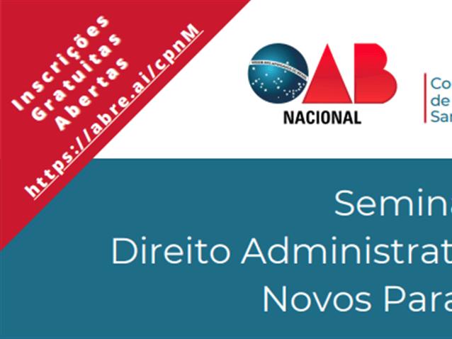 """OAB realiza seminário """"Direito Administrativo Sancionador"""""""