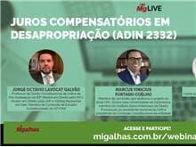 Migalhas promove webinar sobre juros compensatórios em desapropriação