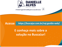O BuscaJur apresenta Danielle Alves Gestão Legal como uma das Soluções para o Mercado Jurídico