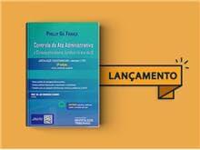 """Lançada a 5ª edição da obra """"Controle do Ato administrativo e Consequencialismo Jurídico na era da Inteligência Artificial"""""""