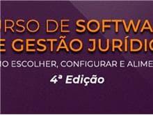 Curso de Software de Gestão Jurídica: Como escolher, configurar e alimentar - 4ª Edição