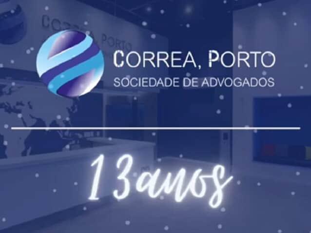 Correa, Porto | Sociedade de Advogados completa  hoje 13 anos