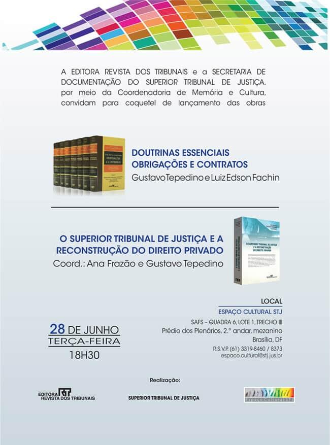 """Lançamento das obras """"Doutrinas Essenciais – Obrigações e Contratos"""" e """"O Superior Tribunal de Justiça e a Reconstrução do Direito Privado"""""""