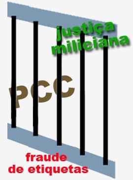"""Nova prisão dos membros do """"PCC"""", """"justiça miliciana"""" e fraude de etiquetas"""