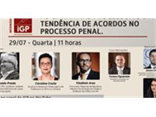 """IGP realiza webinar """"As garantias processuais e a tendência de acordos no processo penal"""""""