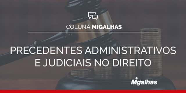 Precedentes Administrativos e Judiciais no Direito Tributário