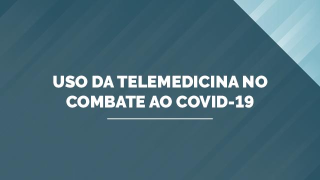 Uso da telemedicina no combate ao Covid-19