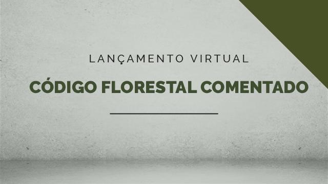 Lançamento Virtual - Código Florestal Comentado