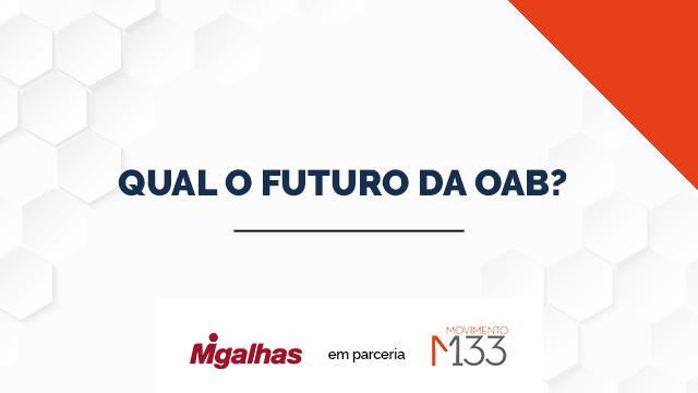 Qual o futuro da OAB?