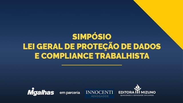 Módulo 2 - Simpósio Lei Geral de Proteção de Dados e Compliance Trabalhista