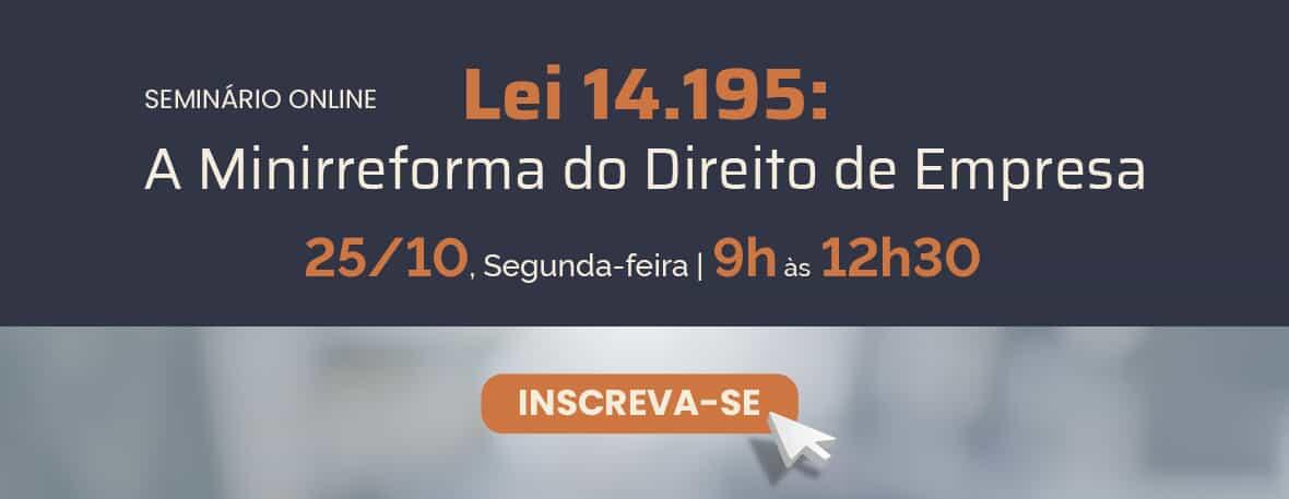 Lei 14.195: A Minirreforma do Direito de Empresa